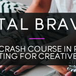 Want to achieve your blogging goals in 2015? Take the #digitalbravery course!