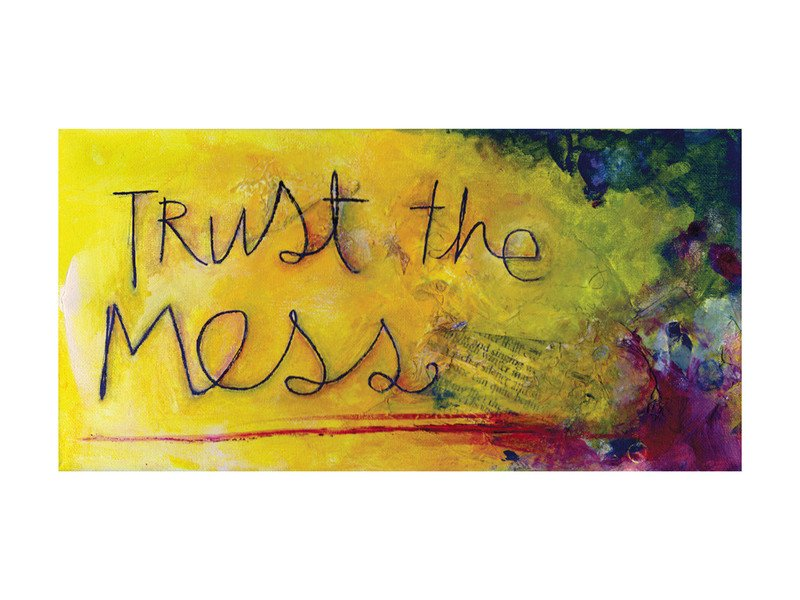 Trust the Mess picture from Minted
