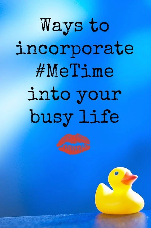 Incorporate me time into your busy life