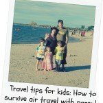 Travel tips for kids: Survive air travel with parents
