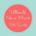 Ultimate gift guide for new mums