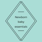 Newborn essentials: What do newborn babies actually need?