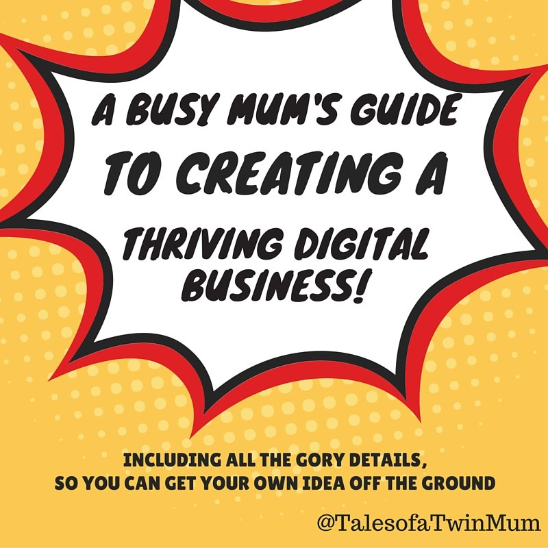A badge with the words: A busy mum's guide to creating a thriving digital business
